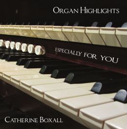 Organ Highlights – Especially for You