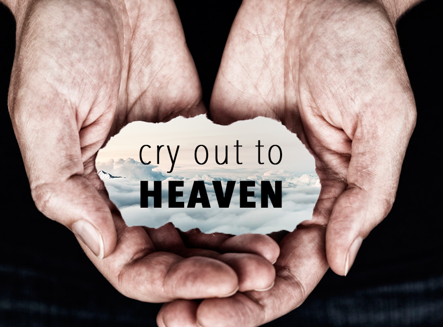 cry out to heaven