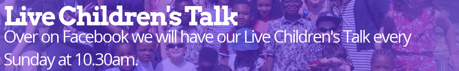 At 10.30am every Sunday join us for our live Children's Talk on Facebook.