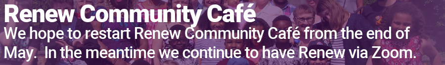 Renew Community Café will hopefully reopen at the end of May.