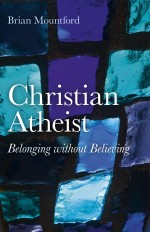 Christian Atheist: Belonging without Believing
