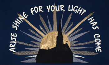 Banner: Arise, shine for your light has come