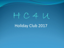 Click here to view the 'HC4U Summer 2017' album
