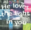 He loves the light in you