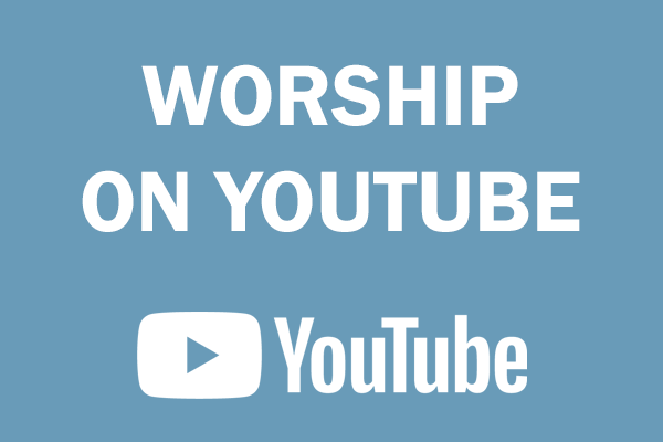 Click here to join our weekly worship on Youtube