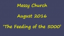 Click here to view the 'Messy Church Aug 2016' album
