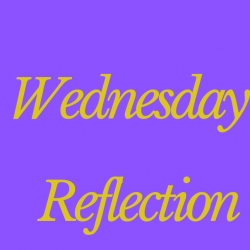 Wednesday's reflection for you