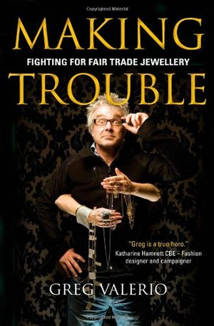 Making Trouble: Fighting For Fair Trade Jewellery