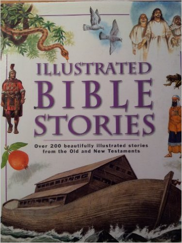 Illustrated Bible stories - over 200 beautifully illustrated stories from the Old and New Testaments
