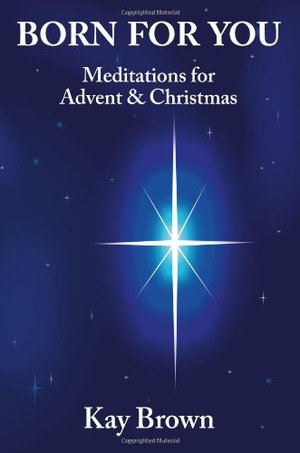 Born For You: Meditations for Advent and Christmas