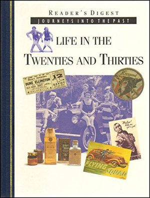 Life in the Twenties and Thirties