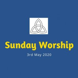 Open Worship: Sunday 3rd May