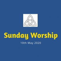 Open Worship 10th May 2020