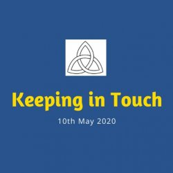 Open Keep in Touch: 10th May 2020