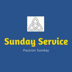 Open Passion Sunday: 29th March 2020