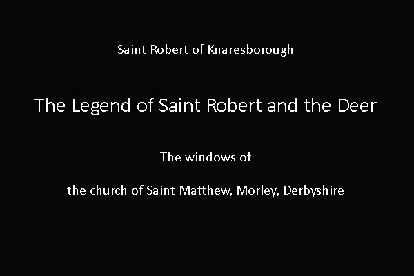 The Legend of Saint Robert and the Deer