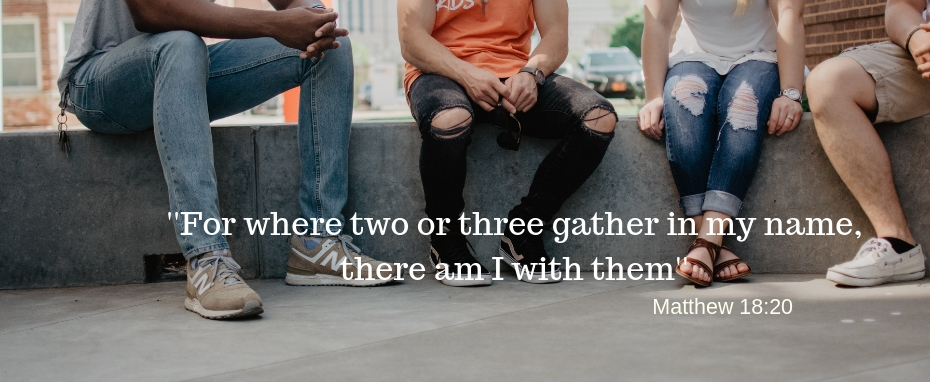 Where two or three gather