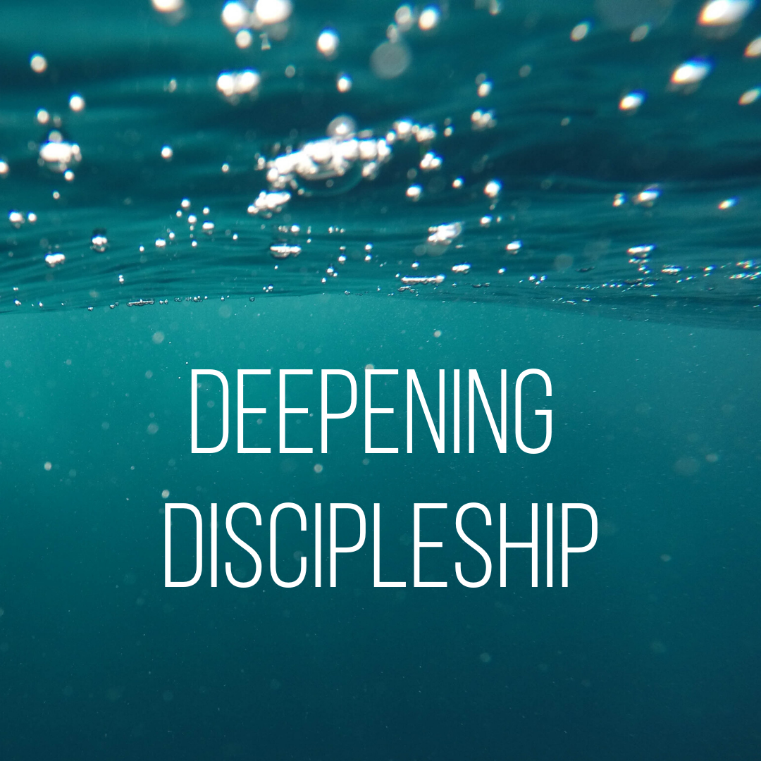 Go deeper with Deepening Discipleship