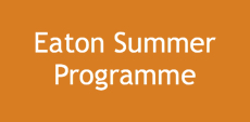 Click button link for the Eaton Summer Programme