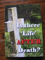 Is there 'Life' AFTER death? - 10p