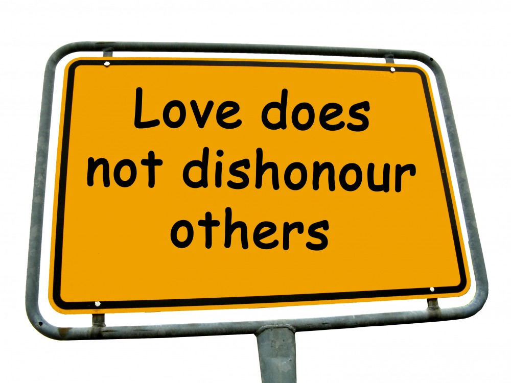 Love does not dishonour
