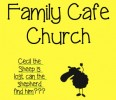 Open 'Family Cafe Church'
