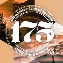 Open Gloucester Choral Society 175th Anniversary Concert