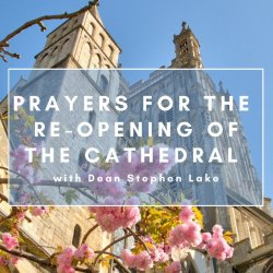 Open Prayers for the Re-opening of the Cathedral