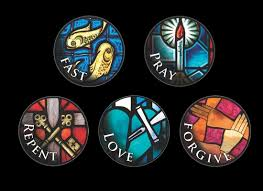 Lent - fast, pray, repent, love, forgive