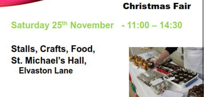 25th November Christmas Fair in St. Michael's church hall Elvaston lane from 11am with food stalls and games