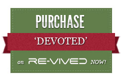 Click here to purchase 'Devoted' from re-vived.com now