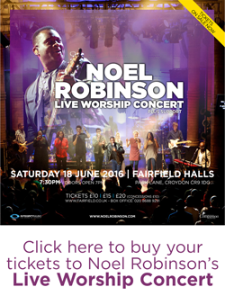 Click here to purchase your tickets to Noel Robinson's Live Worship Concert